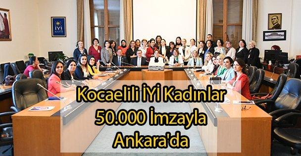 İYİ Kadınlar 50.000 İmzayla Ankara'da