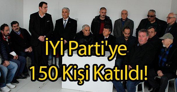 İYİ Parti'ye 150 Kişi Katıldı!