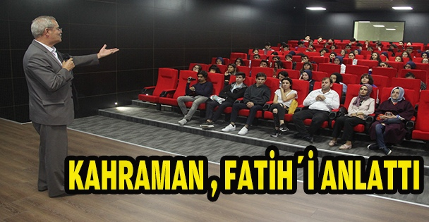 KAHRAMAN,FATİH'İ ANLATTI