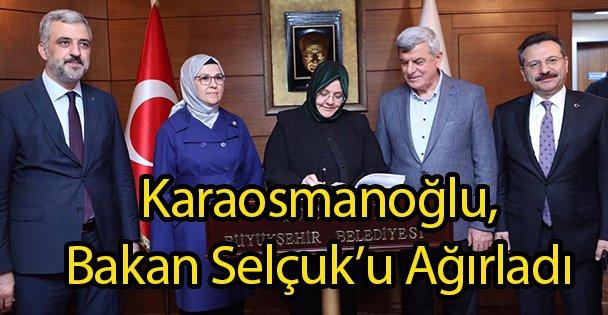 Karaosmanoğlu, Bakan Selçuk'u Ağırladı