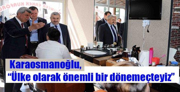 """Karaosmanoğlu, 'Ülke olarak önemli bir dönemeçteyiz"""""""