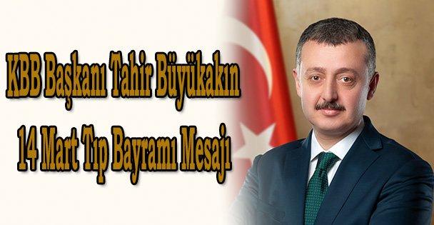 KBB Başkanı Tahir Büyükakın 14 Mart Tıp Bayramı Mesajı