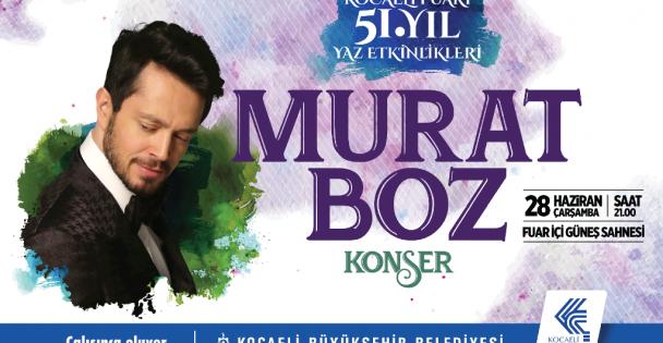 Kocaeli Fuarı Murat Boz konseri ile başlıyor