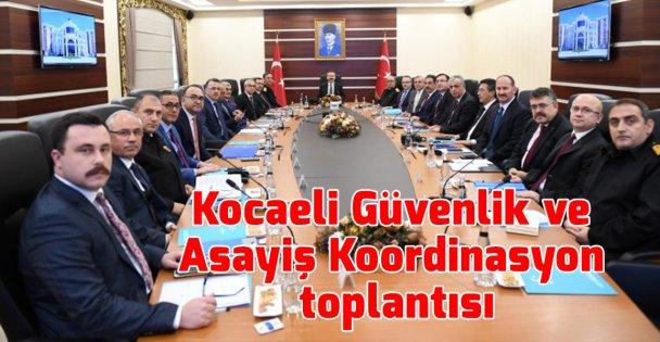 Kocaeli Güvenlik ve Asayiş Koordinasyon toplantısı