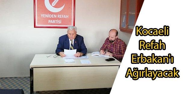 Kocaeli Refah Erbakan'ı Ağırlayacak