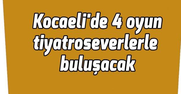 Kocaeli'de 4 oyun tiyatroseverlerle buluşacak