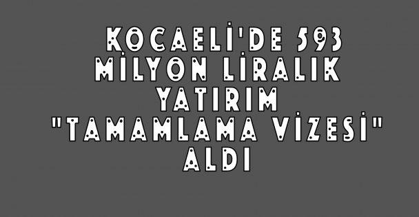 Kocaeli'de 593 Milyon Liralık Yatırım