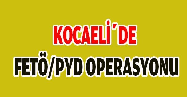 Kocaeli'de Fetö/Pyd Operasyonu