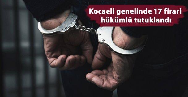 Kocaeli'de firari hükümlü 17 kişi yakalandı