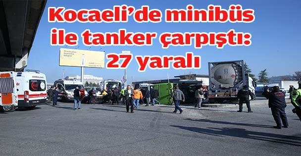 Kocaeli'de minibüs ile tanker çarpıştı: 27 yaralı