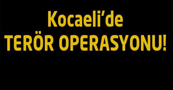 Kocaeli'de terör örgütü operasyonu