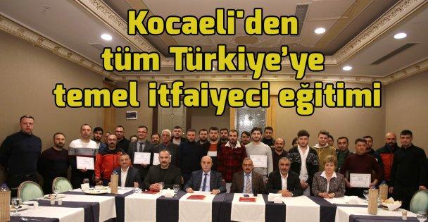 Kocaeli'den tüm Türkiye'ye temel itfaiyeci eğitimi