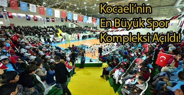 Kocaeli'nin En Büyük Spor Kompleksi Açıldı!