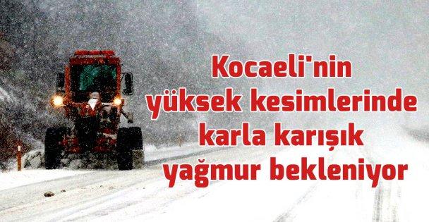 Kocaeli'nin yüksek kesimlerinde karla karışık yağmur bekleniyor