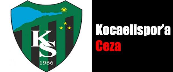 Kocaelispor'a Ceza