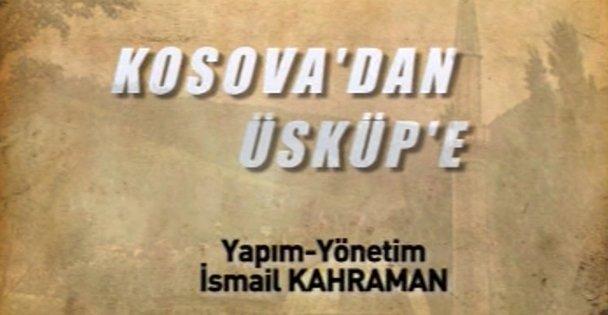 KOSOVA'DAN ÜSKÜP'E Belgeseli