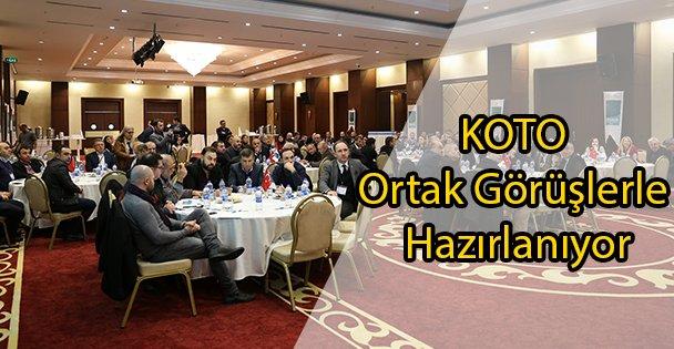 KOTO Ortak Görüşlerle Hazırlanıyor