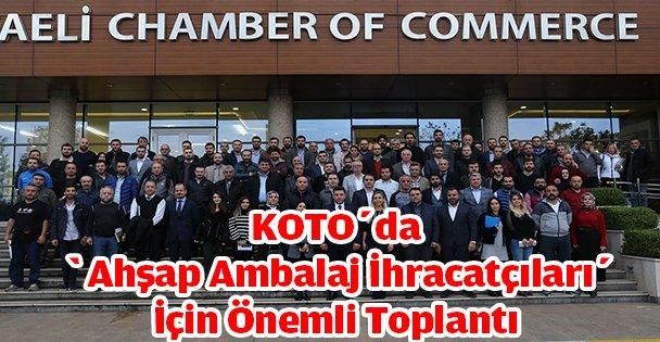 KOTO'da 'Ahşap Ambalaj İhracatçıları' İçin Önemli Toplantı