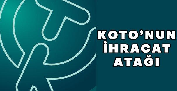 KOTO'nun ihracat atağında ikinci faz: