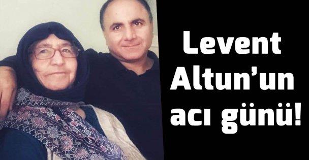 Levent Altun'un acı günü!
