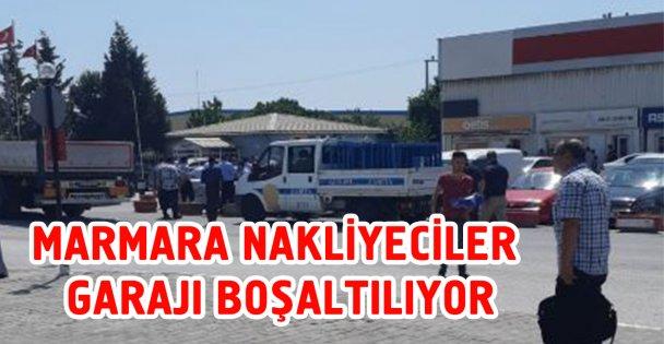 Marmara Nakliyecier Garajı tahliye ediliyor