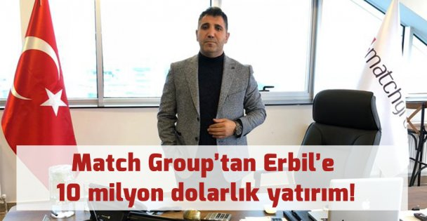 Match Group'tan Erbil'e 10 milyon dolarlık yatırım!