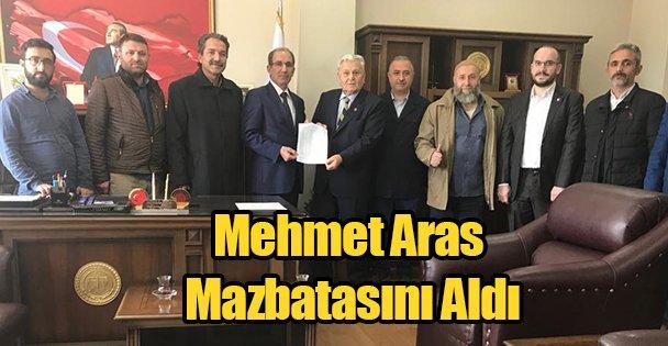 Mehmet Aras Mazbatasını Aldı