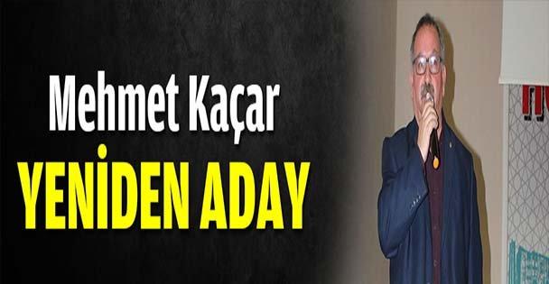 Mehmet Kaçar yeniden aday