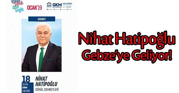 Nihat Hatipoğlu Gebze'ye Geliyor!