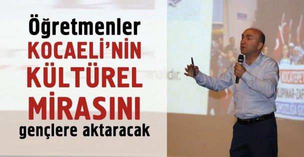 Öğretmenler Kocaelinin kültürel mirasını gençlere aktaracak