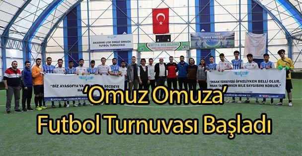 'Omuz Omuza' Futbol Turnuvası Başladı