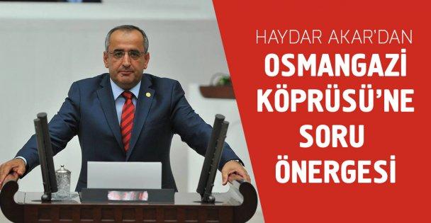 Osmangazi Köprüsü'ne soru önergesi