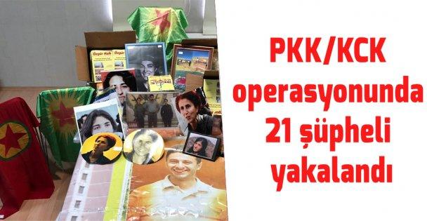 PKK/KCK operasyonunda 21 şüpheli yakalandı