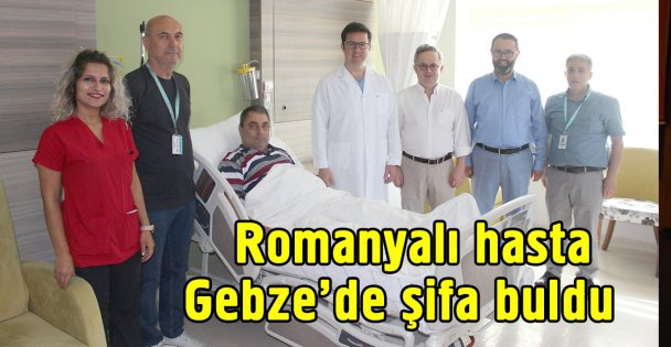 Romanyalı hasta Gebze'de şifa buldu!