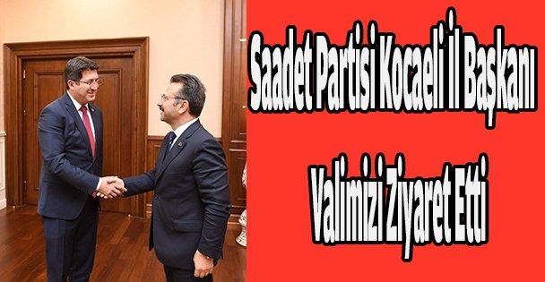 Saadet Partisi Kocaeli İl Başkanı ve Yeni Yönetimi,  Valimizi Ziyaret Etti