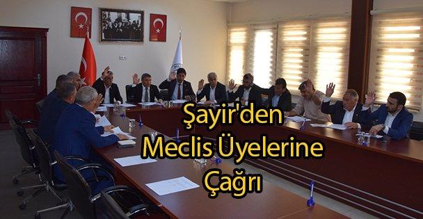 Şayir'den Meclis Üyelerine Çağrı