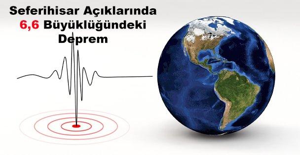 Seferihisar Açıklarındaki Deprem Birçok Yerde Hissedildi