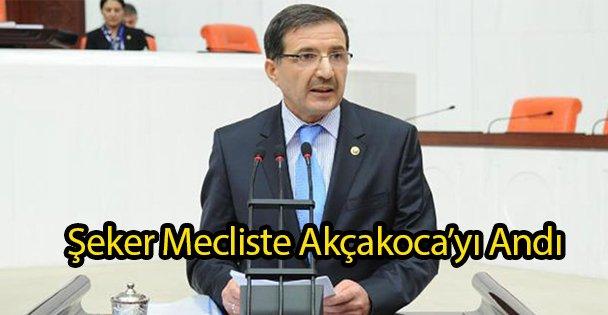 Şeker Mecliste Akçakoca'yı Andı
