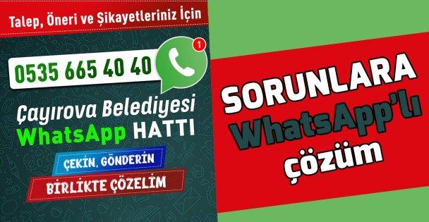 Sorunlara Whatsapp'lı çözüm