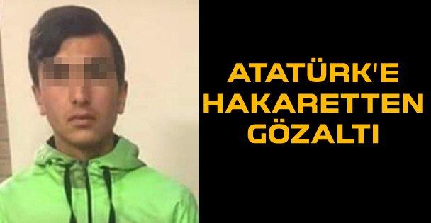 Atatürk'e hakaretten gözaltı