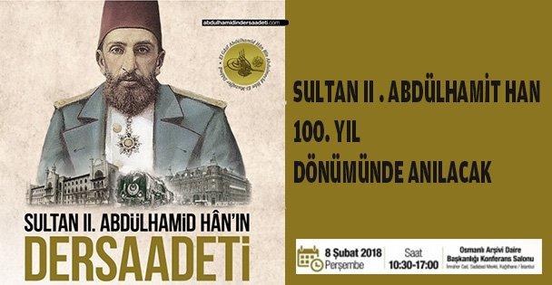 Sultan II. Abdülhamid Han anılıyor