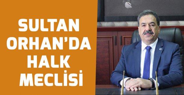 Sultan Orhan'da halk meclisi!