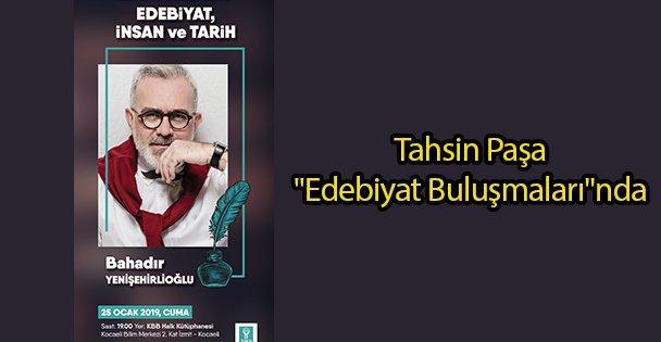 Tahsin Paşa 'Edebiyat Buluşmaları'nda