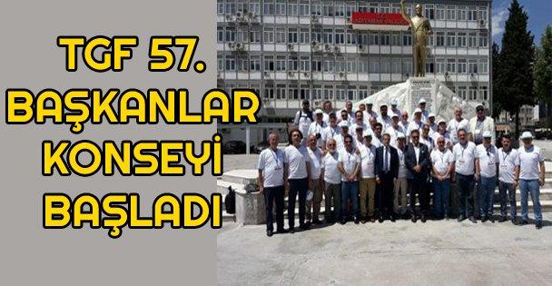 TGF 57. Başkanlar Konseyi Başladı