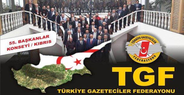 TGF, Başkanlar  Konseyi KKTC'de Toplanıyor