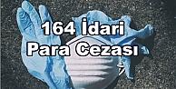 164 Adet  İdari Para Cezası