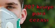 207 kişiye para cezası