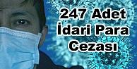 247 Adet İdari Para Cezası