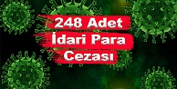 248 Adet İdari Para Cezası