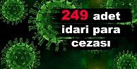 249 Adet İdari Para Cezası
